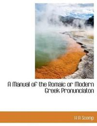 A Manual of the Romaic or Modern Greek Pronunciaton