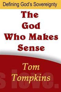 The God Who Makes Sense: Defining God's Sovereignty