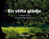 En stilla glädje : ord från Taize för varje dag under året - Broder Roger pdf epub