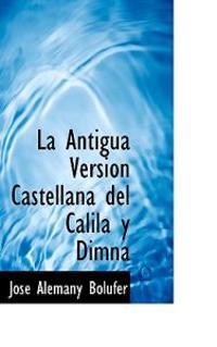 La Antigua Versi N Castellana del Calila y Dimna