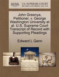 John Greenya, Petitioner, V. George Washington University Et Al. U.S. Supreme Court Transcript of Record with Supporting Pleadings