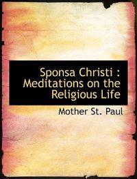 Sponsa Christi: Meditations on the Religious Life