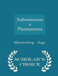 Subconscious Phenomena - Scholar's Choice Edition