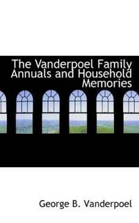 The Vanderpoel Family Annuals and Household Memories