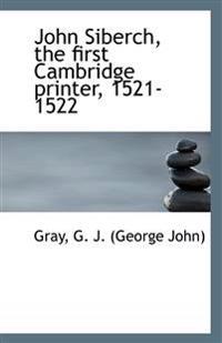 John Siberch, the First Cambridge Printer, 1521-1522