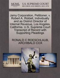 Jamy Corporation, Petitioner, V. Robert A. Riddell, Individually and as District Director of Internal Revenue, Los Angeles, California. U.S. Supreme Court Transcript of Record with Supporting Pleadings