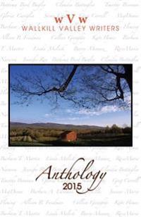 Wallkill Valley Writers Anthology 2015