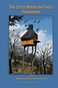 The Little House on Stilts Remembers