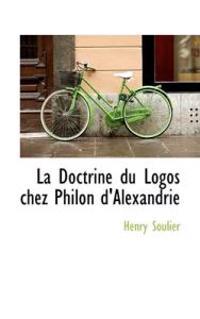 La Doctrine Du Logos Chez Philon D'Alexandrie