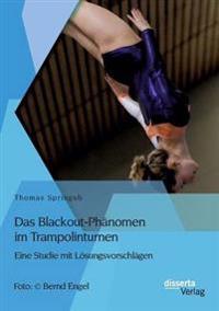 Das Blackout-Phanomen Im Trampolinturnen