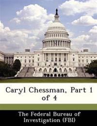 Caryl Chessman, Part 1 of 4