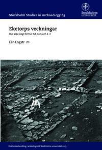Eketorps veckningar : Hur arkeologi formar tid, rum och kön - Elin Engström pdf epub