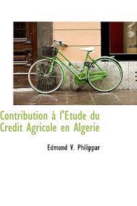 Contribution L' Tude Du Cr Dit Agricole En Alg Rie