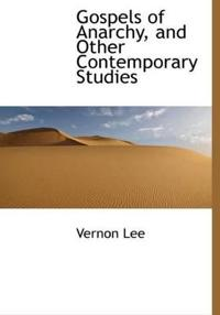 Gospels of Anarchy, and Other Contemporary Studies