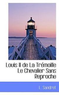 Louis II De La Trtmoille Le Chevalier Sans Reproche