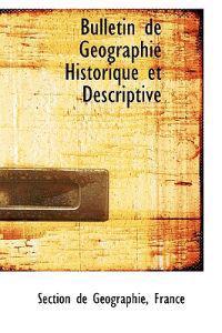 Bulletin De Geographie Historique Et Descriptive