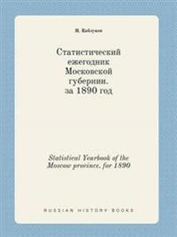 Statistical Yearbook of the Moscow Province. for 1890