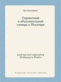 Look-Up and Explanatory Dictionary to Psalter