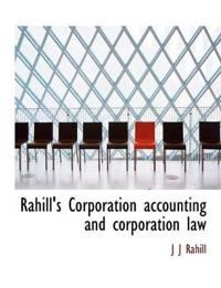 Rahill's Corporation Accounting and Corporation Law