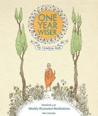 One year wiser: the colouring book - unwind with weekly illustrated meditat