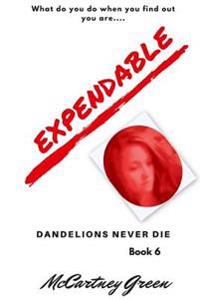 Dandelions Never Die Book 6: Expendable