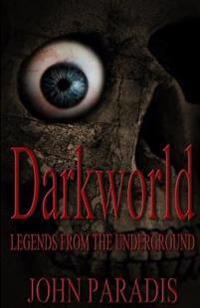 Darkworld - Legends from the Underground