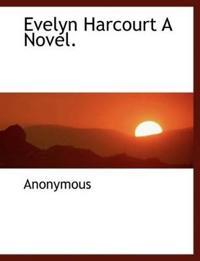 Evelyn Harcourt a Novel.