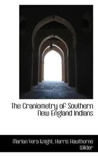 The Craniometry of Southern New England Indians
