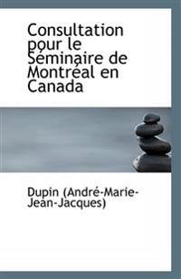 Consultation Pour Le Seminaire de Montreal En Canada