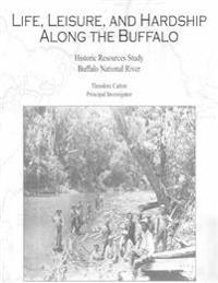 Life, Leisure and Hardship Along the Buffalo