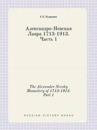 The Alexander Nevsky Monastery of 1713-1913. Part 1
