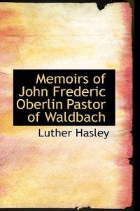 Memoirs of John Frederic Oberlin Pastor of Waldbach