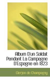 Album D'un Soldat Pendant La Campagne D'espagne En 1823