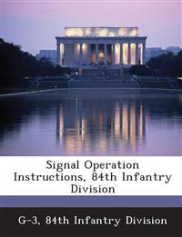 Signal Operation Instructions, 84th Infantry Division