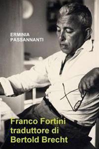 Franco Fortini Traduttore Di Bertold Brecht
