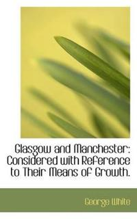 Glasgow and Manchester