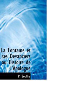 La Fontaine Et Ses Devanciers Ou Histoire De L'apologue