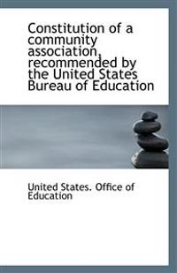 Constitution of a Community Association, Recommended by the United States Bureau of Education