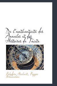 de L'Authenticit Des Annales Et Des Histoires de Tacite