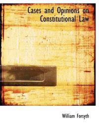 Cases and Opinions on Constitutional Law