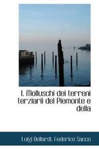 I. Molluschi Dei Terreni Terziarii del Piemonte E Della