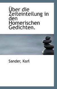 Uber Die Zeiteinteilung in Den Homerischen Gedichten.