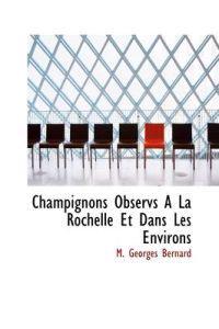Champignons Observs a la Rochelle Et Dans Les Environs