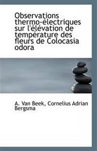 Observations Thermo-Electriques Sur L'Elevation de Temperature Des Fleurs de Colocasia Odora