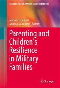Parenting and Children's Resilience in Military Families