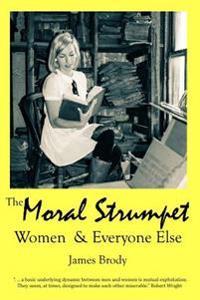 Moral Strumpet: Women & Everyone Else