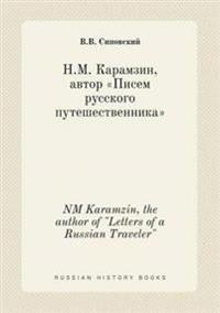 "NM Karamzin, the Author of ""Letters of a Russian Traveler"""