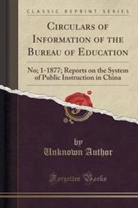 Circulars of Information of the Bureau of Education
