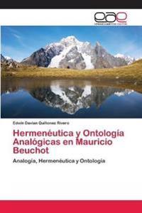 Hermeneutica y Ontologia Analogicas En Mauricio Beuchot