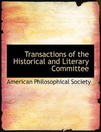 Transactions of the Historical and Literary Committee